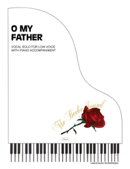 O My Father - Low Voice Solo
