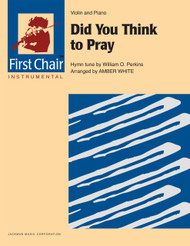 Did you Think to Pray - Violin Solo with Piano Accompaniment