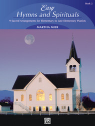 Easy Hymns and Spirituals, Book 2 for Easy Piano by Martha Mier