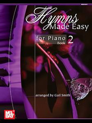 Hymns Made Easy for Piano, Book 2 by Gail Smith