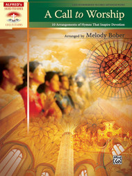 Alfred's Sacred Performer Collections - A Call to Worship: 10 Arrangements of Hymns That Inspire Devotion for Late Intermediate to Early Advanced Piano