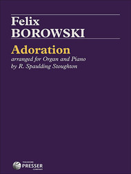 Felix Borowski - Adoration Single Sheet for Organ and Piano