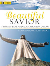 Beautiful Savior: Hymns of Love and Adoration for Organ