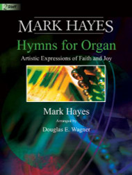 Mark Hayes: Hymns for Organ, Volume 1