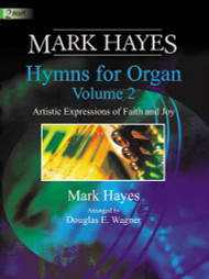 Mark Hayes: Hymns for Organ, Volume 2