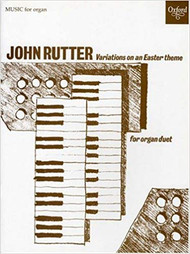 John Rutter - Variations on an Easter Theme for Organ Duet