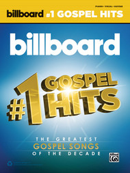 Billboard #1 Gospel Hits: The Greatest Gospel Songs of the Decade for Piano / Vocal / Guitar