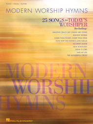 Modern Worship Hymns: 25 Songs for Today's Worshiper for Piano / Vocal / Guitar