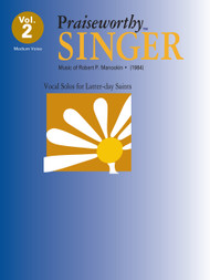 Praiseworth Singer Volume 2: •Music of Robert P. Manookin II for Medium Voice
