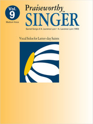 Praiseworth Singer Volume 9: •Sacred Songs of A. Laurence Lyon