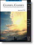 Glory, Glory: •Timeless Spirituals in Easy Keys for Easy Piano by John Robert Poe