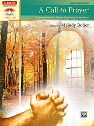 Alfred's Sacred Performer Collections - A Call to Prayer: •10 Arrangements of Hymns That Speak to the Heart for Early Advanced Piano