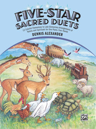 Five-Star Sacred Duets: •12 Colorful Elementary to Late Elementary Arrangements of Hymns and Spirituals for 1 Piano, 4 Hands Duets