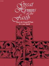 Great Hymns of the Faith: •Duets for Organ & Piano