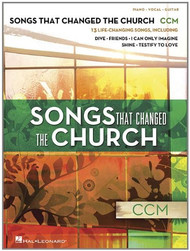 Songs That Changed the Church: •CCM for Piano / Vocal / Guitar