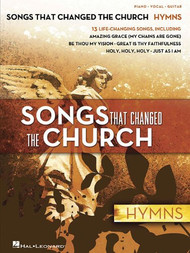 Songs That Changed the Church: •Hymns for Piano / Vocal / Guitar