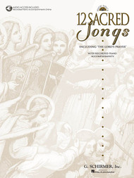 "12 Sacred Songs including ""The Lord's Prayer"" (with Audio Access) for High Voice / Piano"