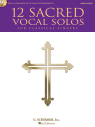 12 Sacred Vocal Solos for Classical Singers (Book/CD Set) for High Voice / Piano