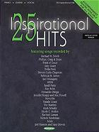 25 Inspirational Hits for Piano / Medium Range Vocal / Guitar