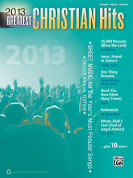 2013 Greatest Christian Hits for Piano / Vocal / Guitar
