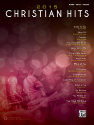 2015 Christian Hits for Piano / Vocal / Guitar