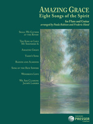 Amazing Grace: •Eight Songs of the Spirit for Flute & Guitar