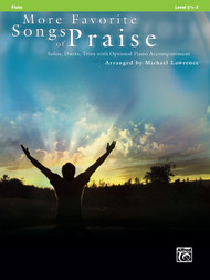 More Favorite Songs of Praise: •Solos, Duets, Trios with Optional Piano Accompaniment, Level 2 1/2 - 3, for Flute