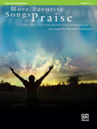 More Favorite Songs of Praise: •Solos, Duets, Trios with Optional Piano Accompaniment, Level 2 1/2 - 3 Piano Accompaniment