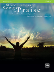 More Favorite Songs of Praise: •Solos, Duets, Trios with Optional Piano Accompaniment, Level 2 1/2 - 3, for Alto Saxophone