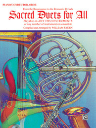 Sacred Duets for All: •From the Renaissance to the Romantic Periods for Piano / Conductor / Oboe