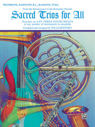 Sacred Trios for All: •From the Renaissance to the Romantic Periods for Trombone / Baritone B.C. / Bassoon / Tuba