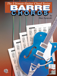 The Ultimate Guitar Chord Series: Barre Chords by Don Latarski