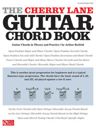 The Cherry Lane Guitar Chord Book: Guitar Chords in Theory and Practice by Arthur Rotfeld