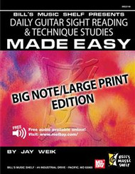 Bill's Music Shelf Presents Daily Guitar Sight Reading & Technique Studies Made Easy (with Online Audio) Big Note / Large Print Edition