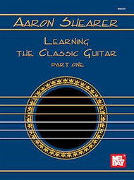 Aaron Shearer - Learning the Classic Guitar, Part 1