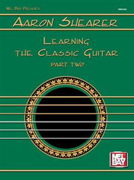 Aaron Shearer - Learning the Classic Guitar, Part 2