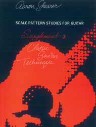 Aaron Shearer Classic Guitar Technique - Supplement 3: Scale Pattern Studies for Guitar