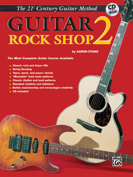 21st Century Guitar Method - Guitar Rock Shop, Book 2 (Book/CD Set) by Aaron Stang
