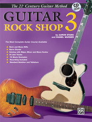21st Century Guitar Method - Guitar Rock Shop, Book 3 (Book/CD Set) by Aaron Stang & Daniel Warner