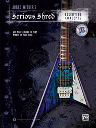 Serious Shred: Essential Concepts for Guitar (Book/DVD Set) by Jared Meeker