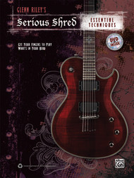 Serious Shred: Essential Techniques for Guitar (Book/DVD Set) by Glenn Riley