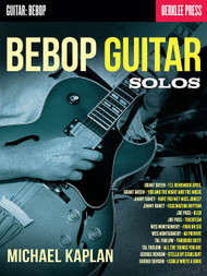 Bebop Guitar Solos -- Berklee Press by Michael Kaplan