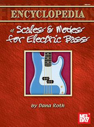 Encyclopedia of Scale & Modes for Electric Bass by Dana Roth
