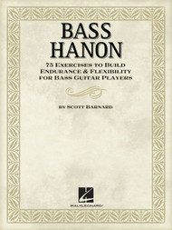 Bass Hanon: 75 Exercises to Build Endurance & Flexibility for Bass Guitar Players by Scott Barnard