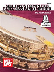 Mel Bay's Complete Bluegrass Banjo Method (with Online Audio) by Neil Griffin