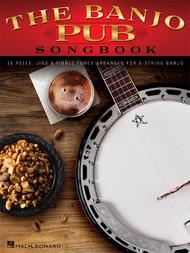 The Banjo Pub Songbook for 5-String Banjo