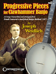 Progressive Pieces for Clawhammer Banjo by Joseph Weidlich