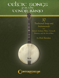 Celtic Songs for the Tenor Banjo by Dick Sheridan
