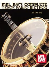 Mel Bay's Complete Tenor Banjo Method by Mel Bay