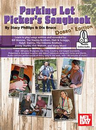 Parking Lot Picker's Songbook, Dobro Edition (with Online Audio) by Stacy Phillips & Dix Bruce
